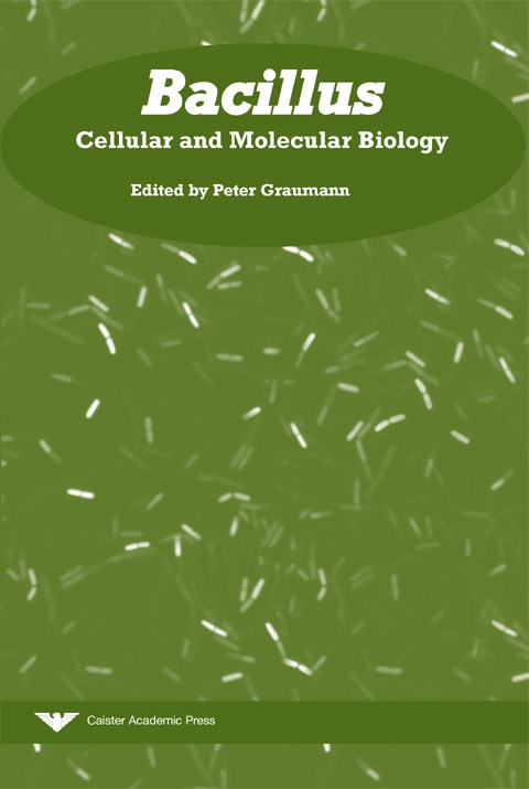 Bacillus: Cellular and Molecular Biology