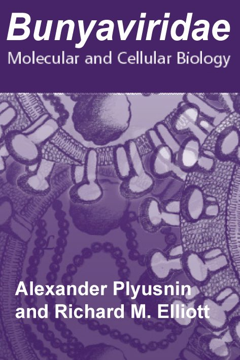 Bunyaviridae: Molecular and Cellular Biology