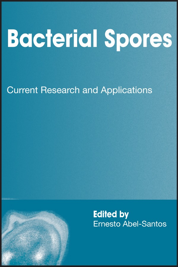 Bacterial Spores: Current Research and Applications