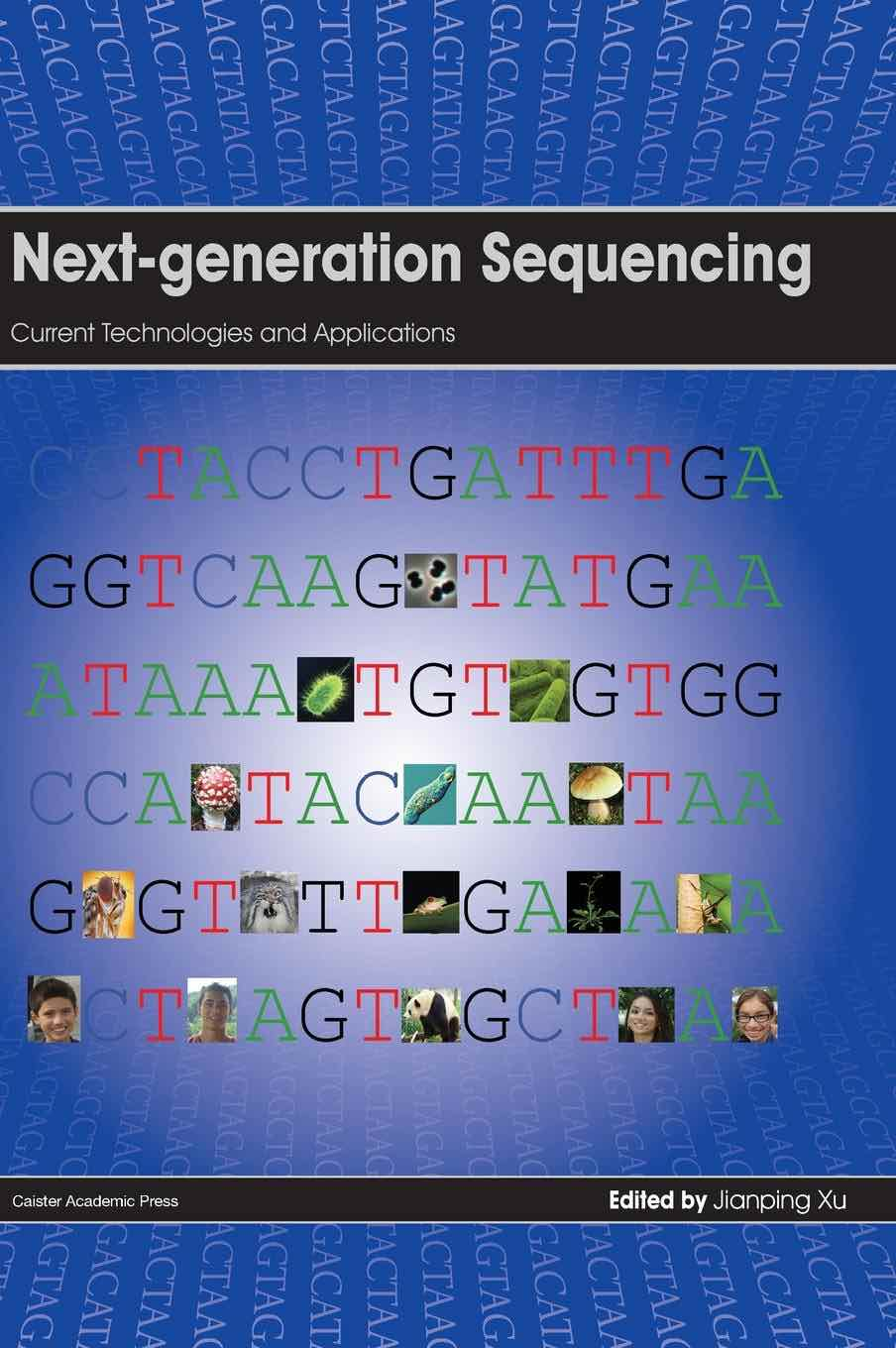 Next-generation Sequencing: Current Technologies and Applications