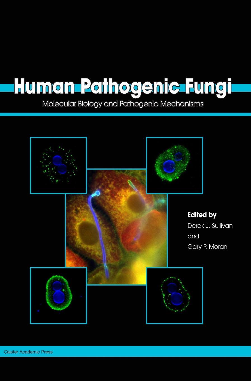 Human Pathogenic Fungi: Molecular Biology and Pathogenic Mechanisms