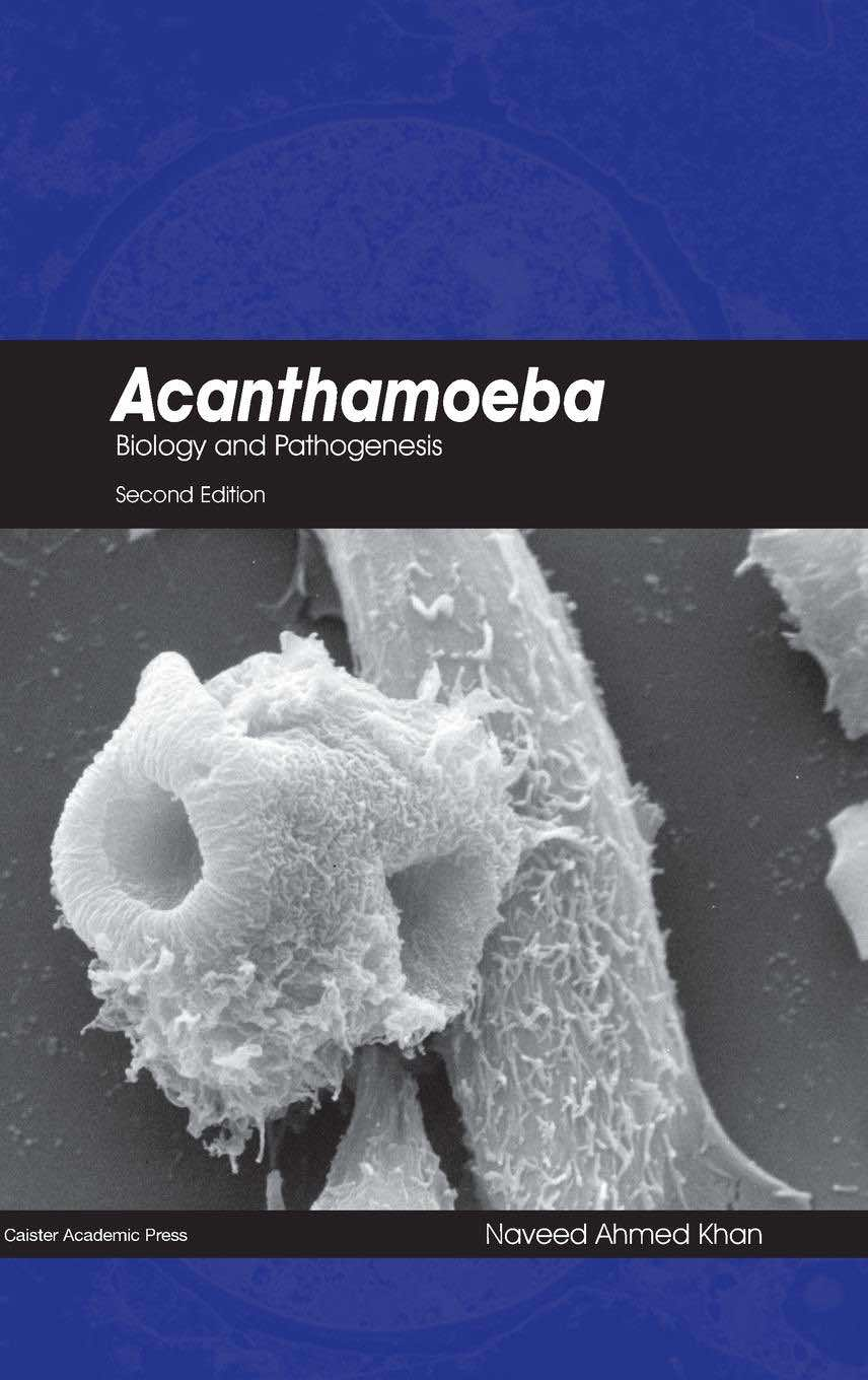Acanthamoeba: Biology and Pathogenesis (2nd edition)
