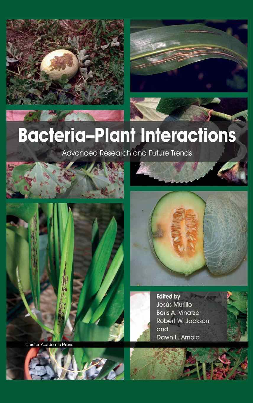 Bacterial-Plant Interactions: Advanced Research and Future Trends