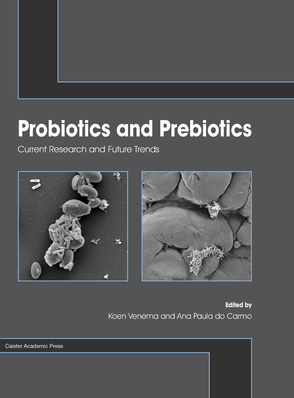 Probiotics and Prebiotics: Current Research and Future Trends