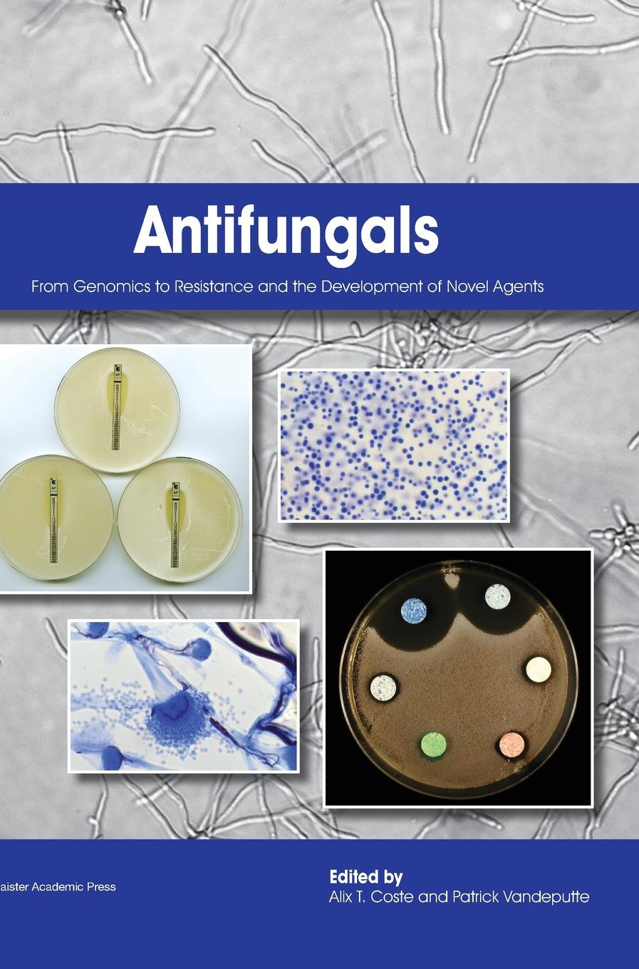 Antifungals: From Genomics to Resistance and the Development of Novel Agents