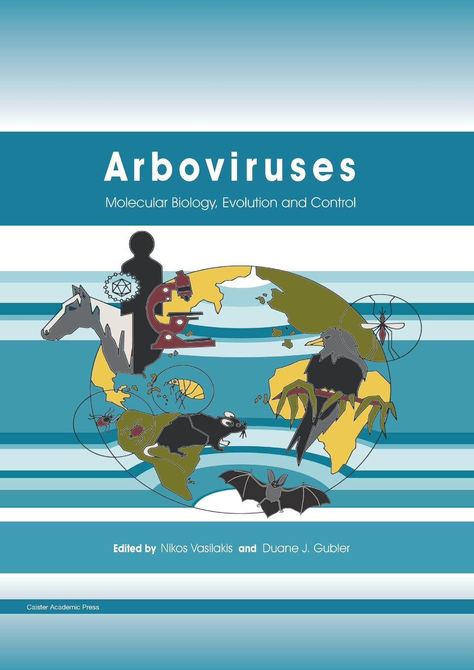 Arboviruses: Molecular Biology, Evolution and Control