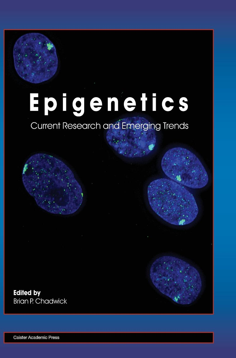 Epigenetics: Current Research and Emerging Trends