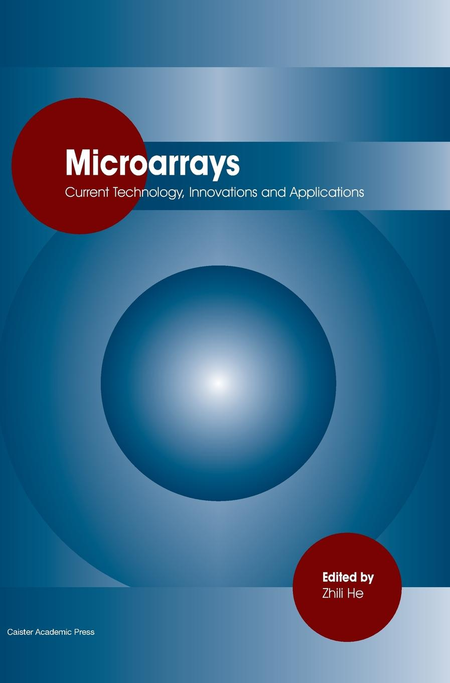 Microarrays: Current Technology, Innovations and Applications