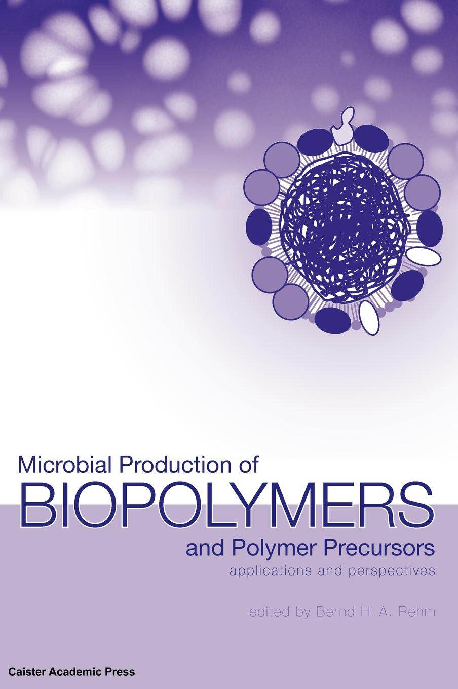 Microbial Production of Biopolymers and Polymer Precursors book