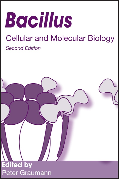 Bacillus: Cellular and Molecular Biology (Second edition)