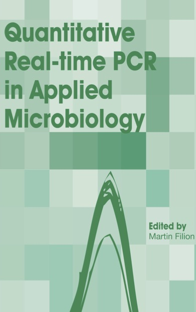 Quantitative Real-time PCR in Applied Microbiology book