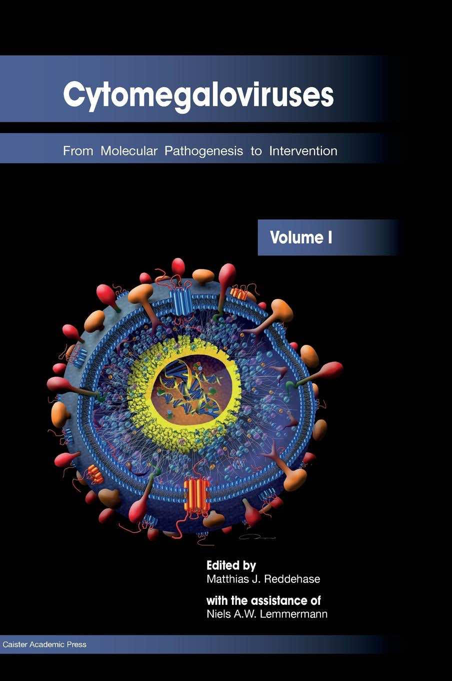 Cytomegaloviruses: From Molecular Pathogenesis to Intervention (Vol. 1)