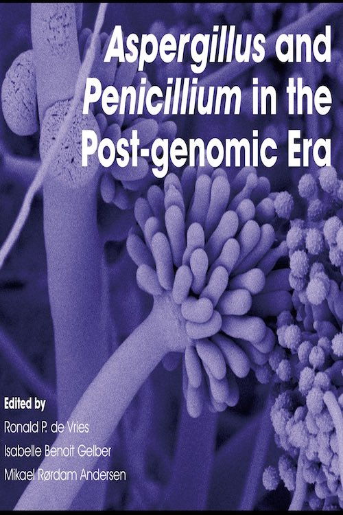 <i>Aspergillus</i> and <i>Penicillium</i> in the Post-genomic Era book