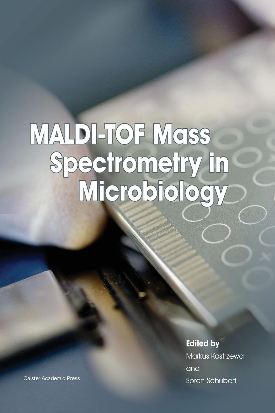 MALDI-TOF Mass Spectrometry in Microbiology book
