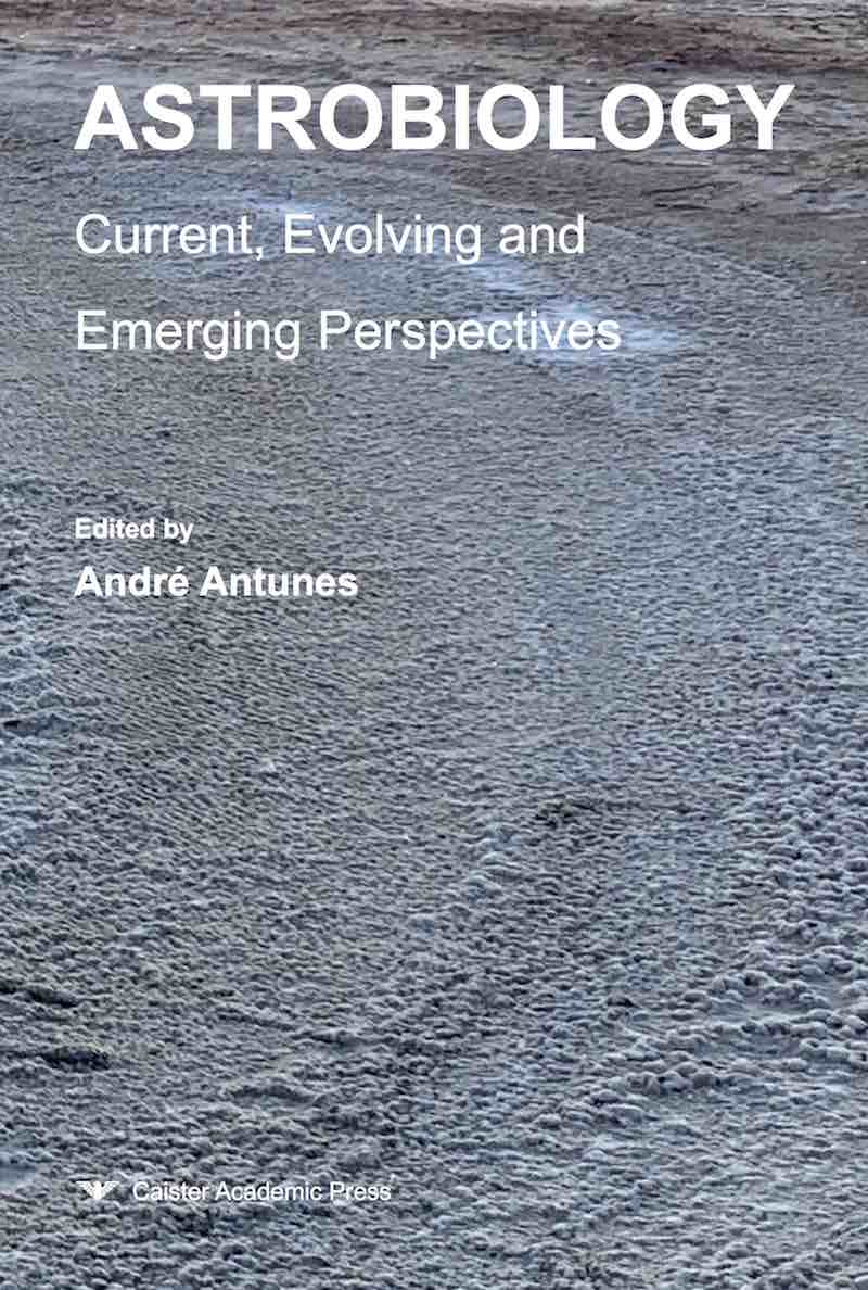 Astrobiology: Current, Evolving and Emerging Perspectives